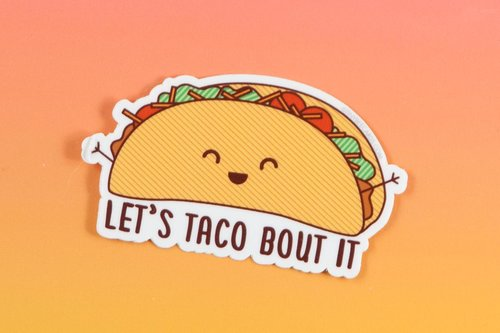 $2.99 LET'S TACO BOUT IT STICKER