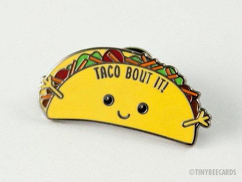 $11.99 TACO BOUT IT PIN