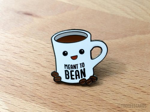 $11.99 MEANT TO BEAN COFFEE PIN