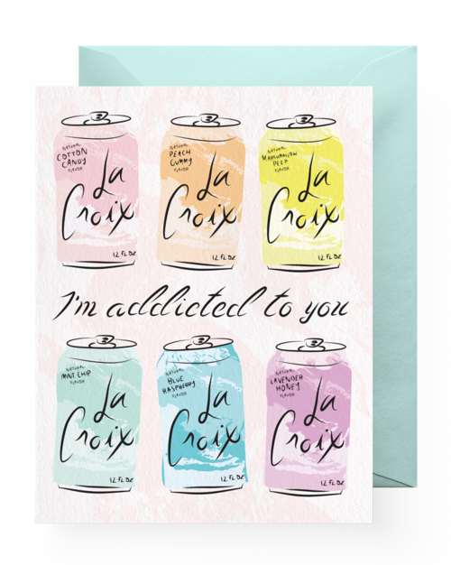$4.99 LA CROIX ADDICTED TO YOU CARD