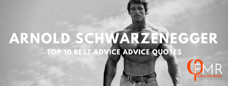 Arnold Shchwarzenegger Quotes for Realtors