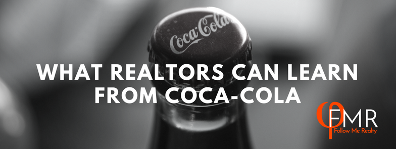 """EP 8:WHAT REALTORS® CAN LEARN FROM COCA-COLA - Entrepreneurship takes a certain no holds barred attitude that never ends. There is no definite point of """"arrival"""" where resting on our laurels is the next logical step. Coca-cola has been attacking their niche for over 100 years and constantly expands their reach to the general populous."""
