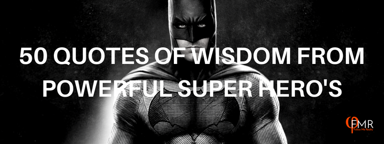 Ep 15: Fifty QUOTES OF WISDOM FROM POWERFUL SUPER HERO'S - I don't know what it is about this Culture and our obsession with superheroes. Maybe it's because we all (most of us anyway) aspire to be like them. Maybe we see ourselves or at least our potential in our favorite web slinger or cocky billionaire. Or maybe it's simply a subconscious manifestation of things to come. Scientist from all over the world are creating new realities with technology and biohacking, that someday may lead to us actually being super heros.