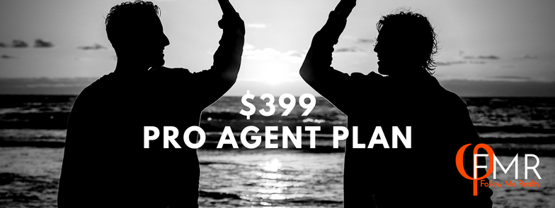 Pro Agent Plan $399/mo, $0 transaction fee - Basic Agent Benefits PLUS✓ Pay $399 per month, no transaction fees, no commission split. Period. ✓ Get paid at closing! Agent Recruiting Program ✓ Recruit agents for Follow Me Realty and make money monthly and at every closing.More info on recruiting here