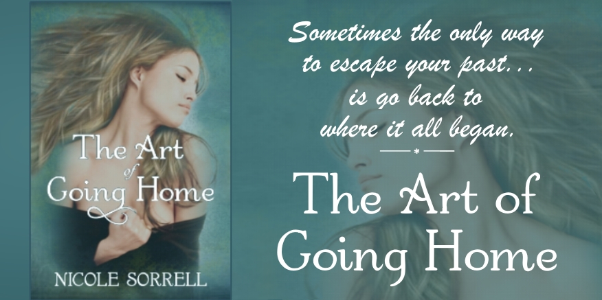 Nicole Sorrell, The Art of Going Home, Women's Fiction, Romance, Mystery, Romantic Mystery.jpg
