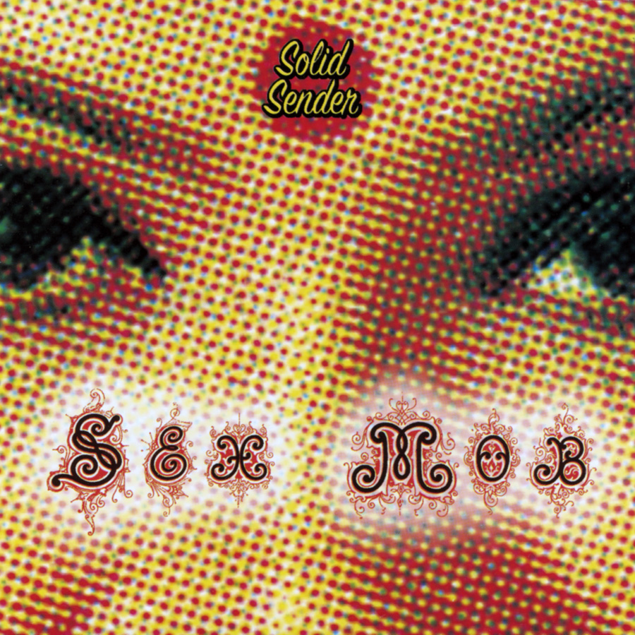 Sexmob –  Solid Sender , 2000 / Label – Knitting Factory   Arranger, Composer, Conductor, Producer, Performer