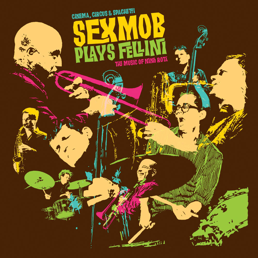 Sexmob –  Sexmob Plays Fellini: Cinema, Circus and Spaghetti , 2013 / Label – The Royal Potato Family   Arranger, Producer, Performer
