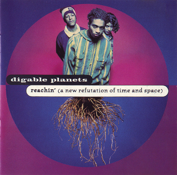 Digable Planets – Reachin' (A New Refutation Of Time and Space), 1993 (Jazzy Hip-Hop) / Label – Pendulum Records Performer