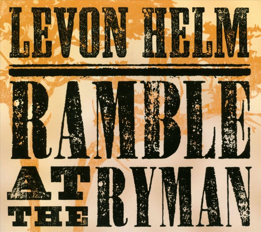 Levon Helm –  Ramble at the Ryman , 2011 (Blues/Rock) / Label – Vanguard/Welk/Dirt Farmer Music   Performer    Grammy Winning Album