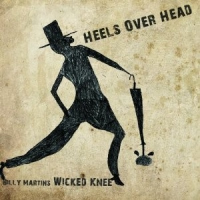 Bill Martin's Wicked Knee – Heels Over Head, 2013 (Jazz) / Label – Amulet Records  Arranger, Composer, Performer