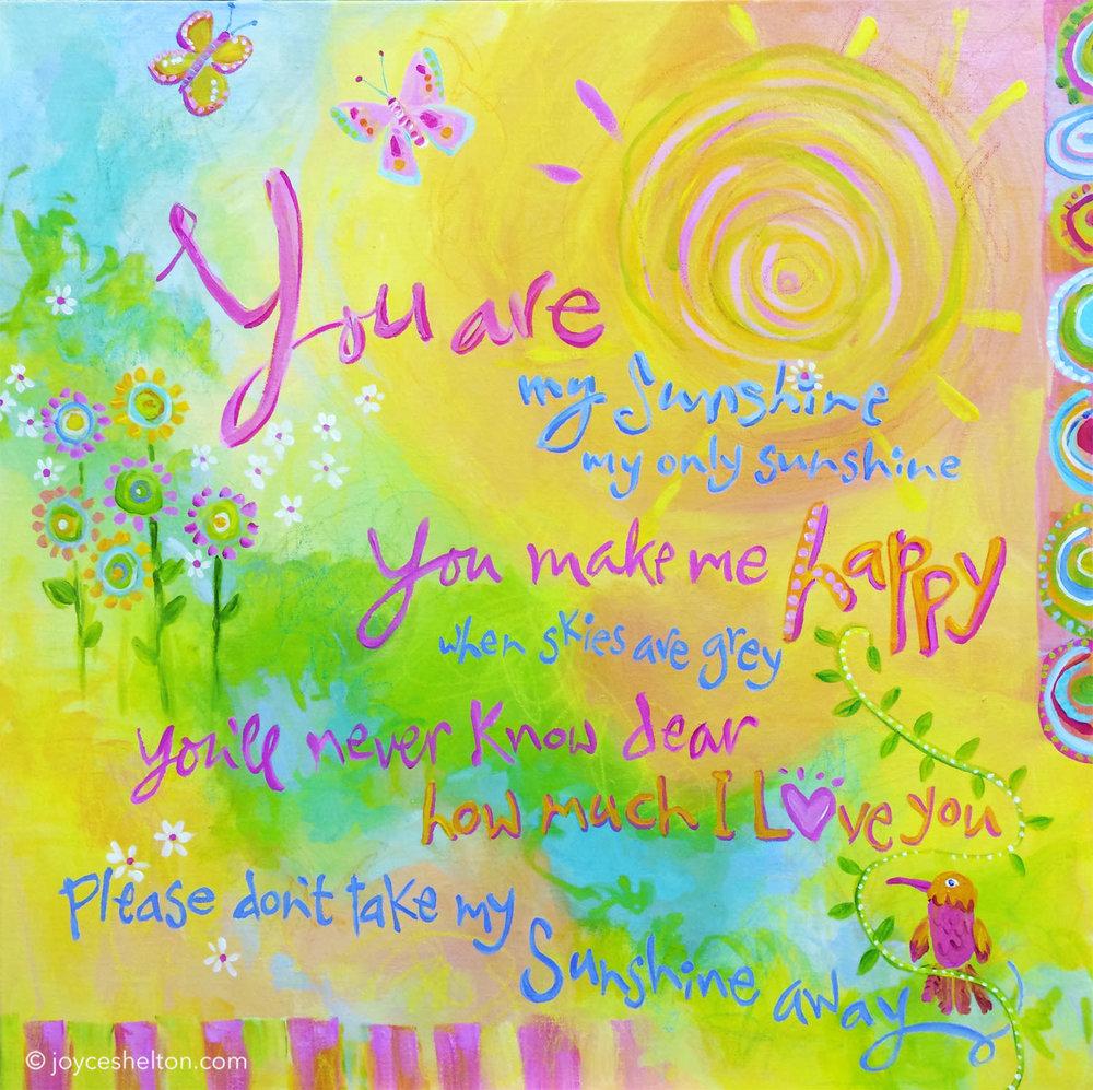 You Are My Sunshine ©Joyce Shelton