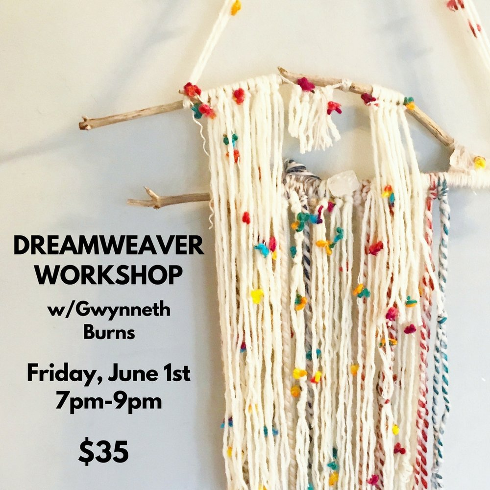 Dreamweaver Workshop w/Gwynneth Burns - Friday, June 1st from 7pm-9pmBack by popular demand our Dreamweaver Workshop with Gwynneth Burns! Create a dreamweaver to bring all the good vibes and energy into your home or special sacred space. Gwynn will teach students how to make their very own dreamweaver using a variety of different fibers, textiles, crystals, and found objects. She is currently enrolled in the UMass Dartmouth Fiber Arts program and can't wait to share her craft and knowledge of crystals and their various properties.Light refreshments provided!$35 ticket price includes materials and teaching fee* (students will take home their creations)*Materials are provided but students are welcome to bring any materials they may want to add to their piecesCheck out Gwynn's work HEREClick HERE for TICKETSRSVP on Facebook