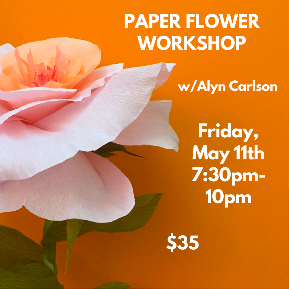 Paper Flower Workshop w/Alyn Carlson - Friday, May 11, from 7:30pm-10pmJoin paper artist Alyn Carlson for a fun evening of paper flower making. You can bring your own materials, or use the crepe, tissue, and treasure's from Alyn's recycling bin to create a bouquet so pretty you'll swear you can smell it. Hot glue guns will be used so teen and adults participation only.You are encouraged to bring any packing material, cereal boxes, wrapping paper, stamps, tinfoil, greeting cards, packaging, fruit, candy, gum wrappers, cupcake liners, ribbon, sticky notes, envelopes, shopping catalogues, IRS bills and anything you can find that can be folded, curled and hot glued. ALYN CARLSON, A NEW ENGLAND-BASED PAINTER, author, graphic designer, performer and paper artist. Her book, The Paper Hat Book, a how-to book for adults and children, features her designs made from recycled materials and ephemera.Light refreshments provided!$35 ticket price includes materials and teaching fee* (students will take home their creations)Check out Alyn's book HEREClick HERE for TICKETSRSVP on Facebook