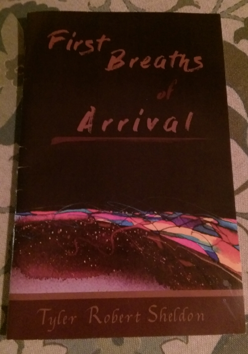 Front cover of First Breaths of Arrival by Tyler Robert Sheldon.