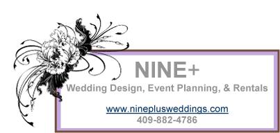Nine+ www.nineplusweddings.com Contact: Teri Scarborough territeapot@gmail.com 409.882.4786