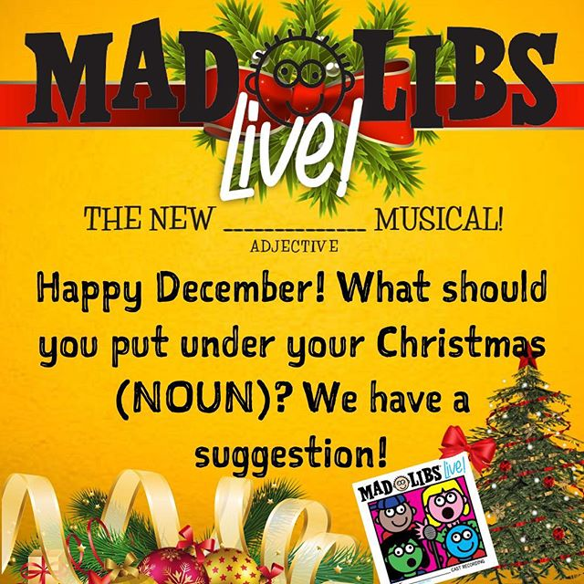 Happy December! What're you putting under your Christmas (NOUN)?! We have a suggestion 😉 LINK IN BIO!! • #MadLibsLive #MadLibs #OriginalCastRecording #Christmas #Holiday #Tree #Noun #BroadwayRecords #PreOrder #LinkInBio #December #2017