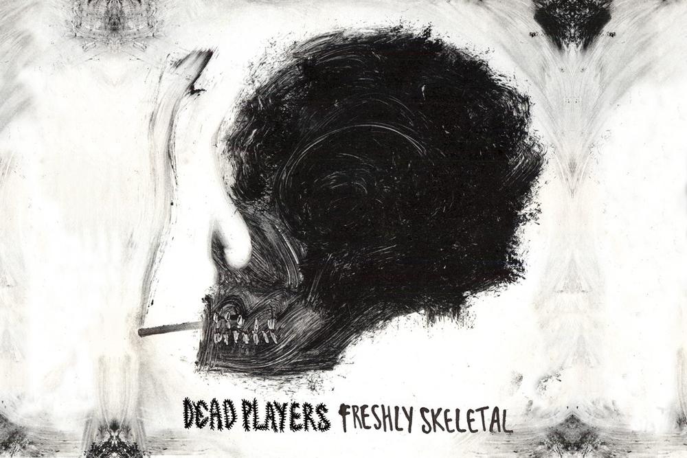 Dead Players. Freshly Skeletal is released 26 October!