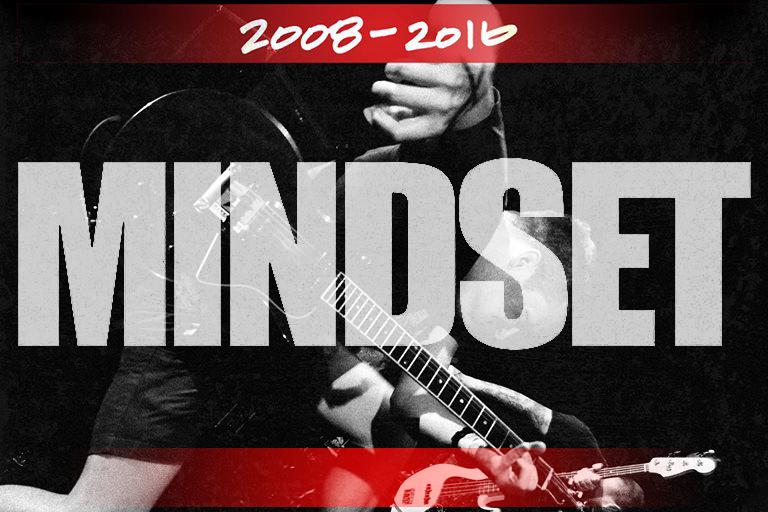 Mindset. 2008 - 2016