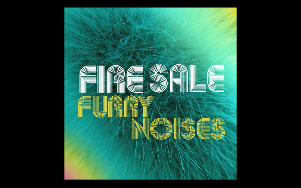 "Fire Sale, ""Furry Noises"""