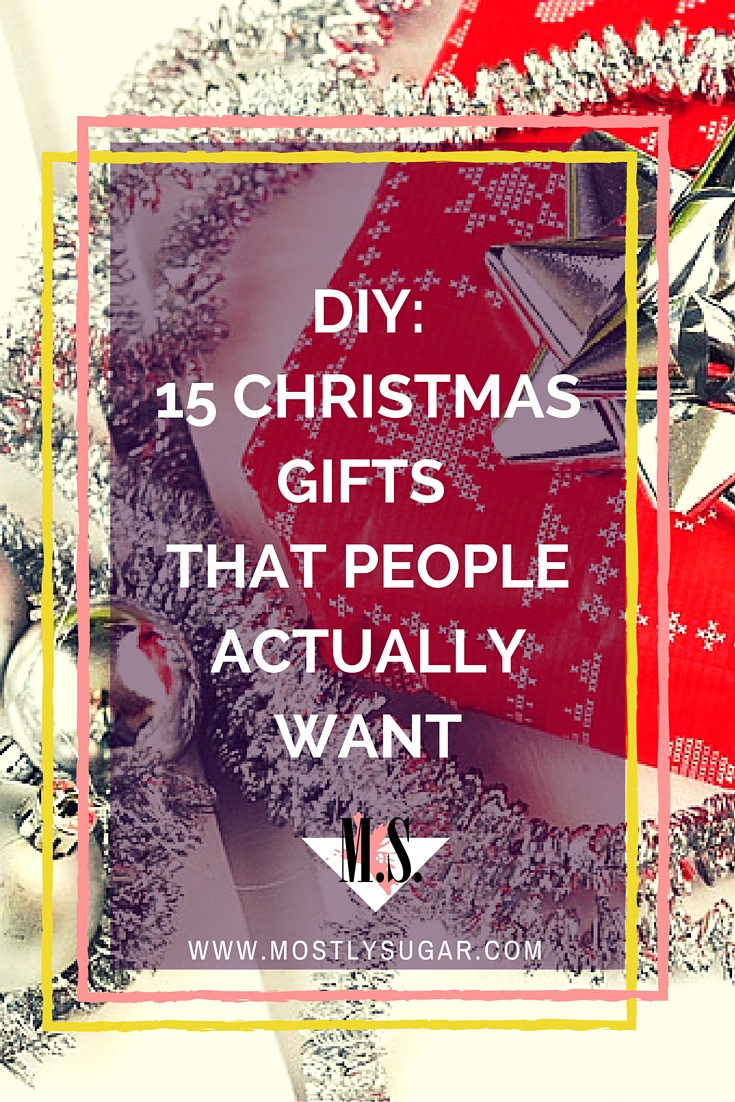 DIY: 15 Christmas Gifts That People Actually Want