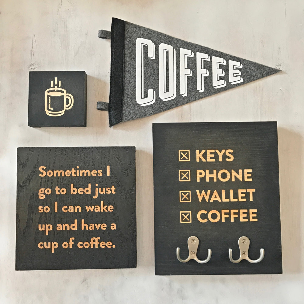 Coffee sign: Keys Phone Wallet Coffee // Coffee Pennant // Mug art // Coffee sign: Sometimes I go to bed just so I can wake up and have a cup of coffee
