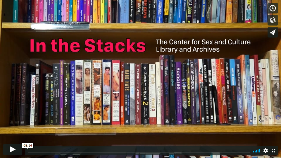 In the Stacks: The Center for Sex and Culture Library and Archives