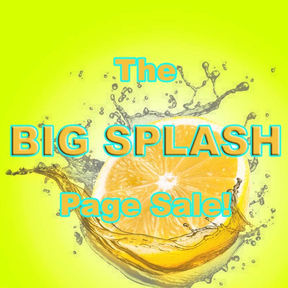 The BIG SPLASH Page Sale