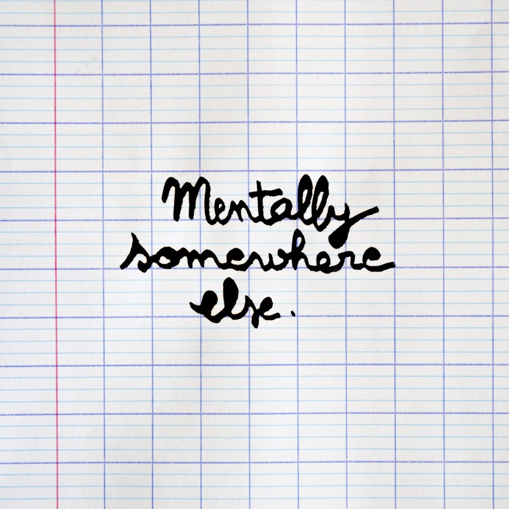 mentally somewhere else
