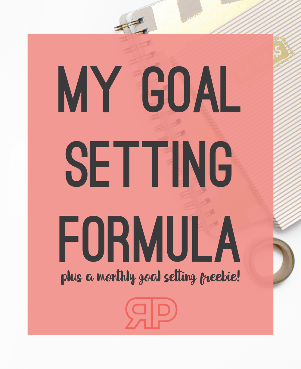 My Goal Setting Formula + A Monthly Goal Planner Freebie | Rourke Planners