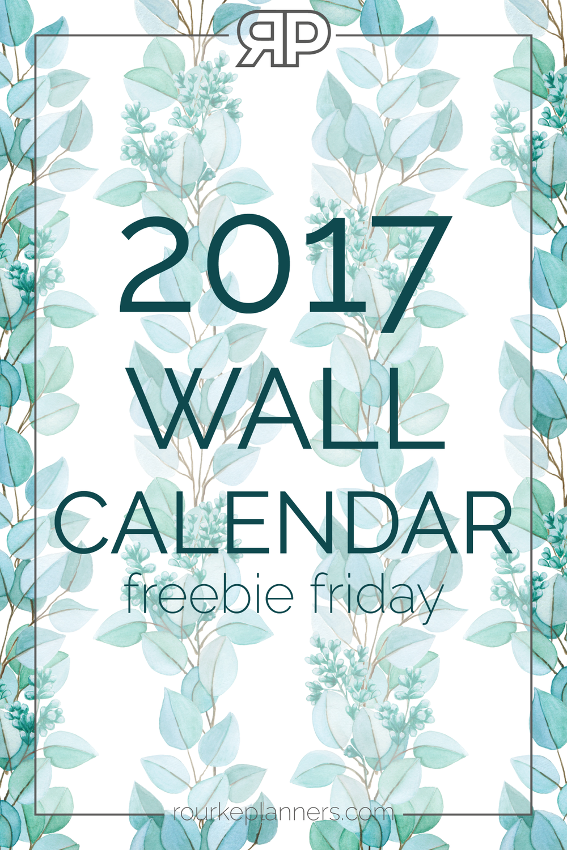 2017 Wall Calendar | Freebie Friday | Rourke Planners