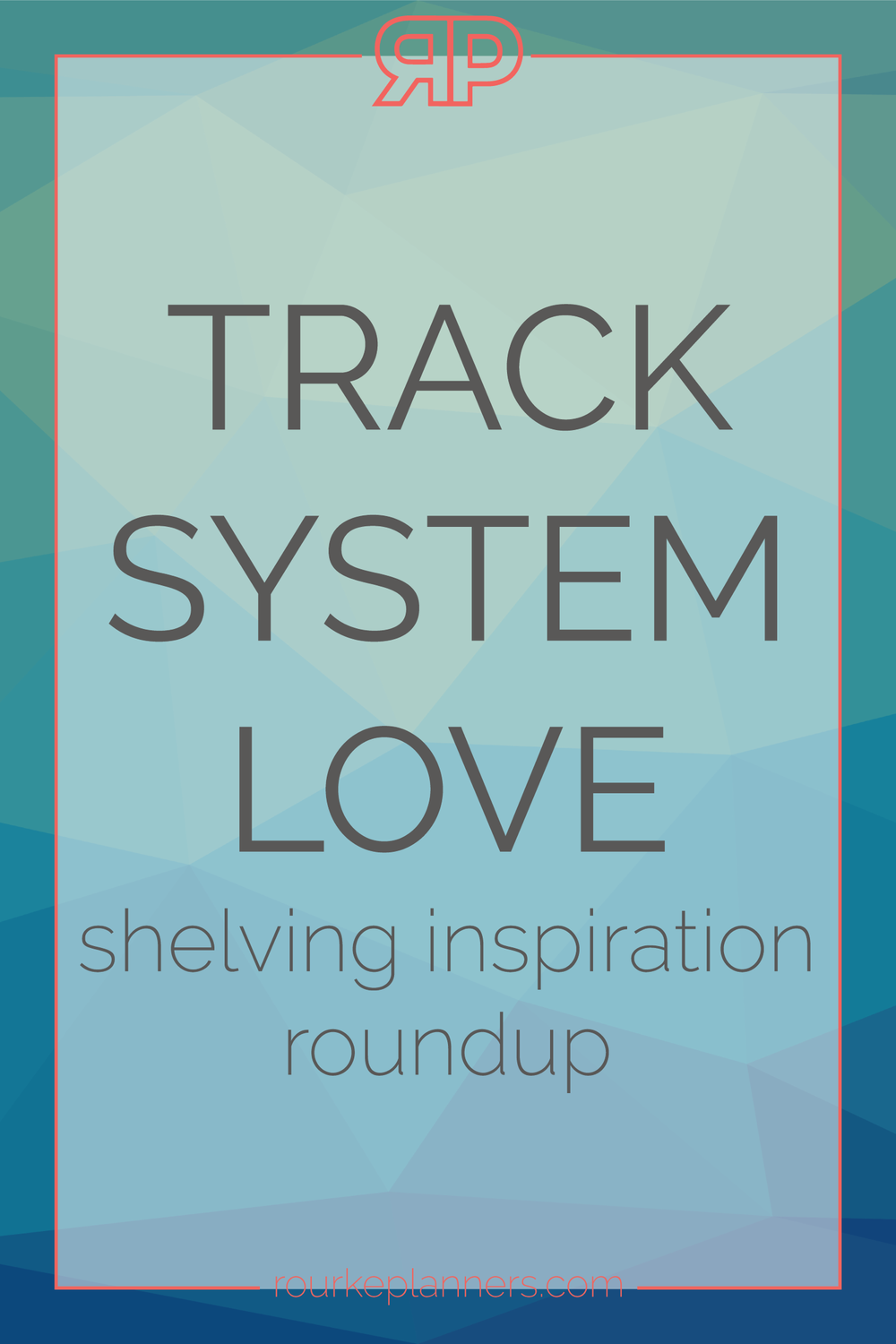 Track System Love | Rourke Planners