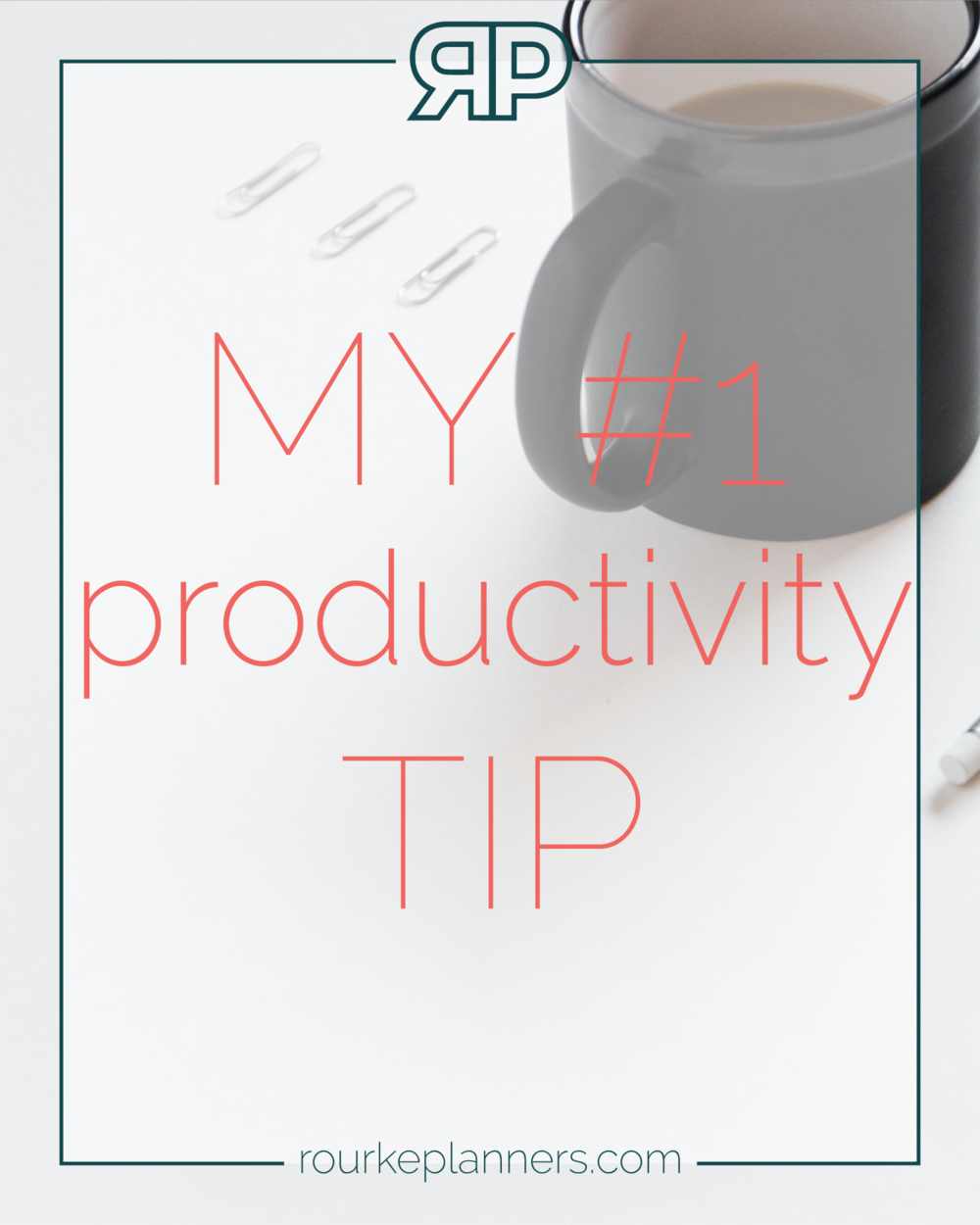 My #1 Productivity Tip | Rourke Planners