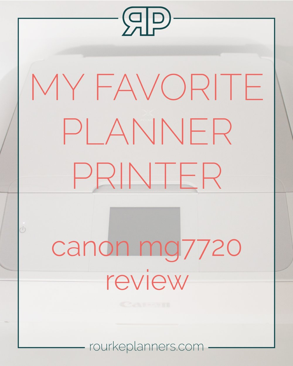 Canon MG7720 Review | Rourke Planners