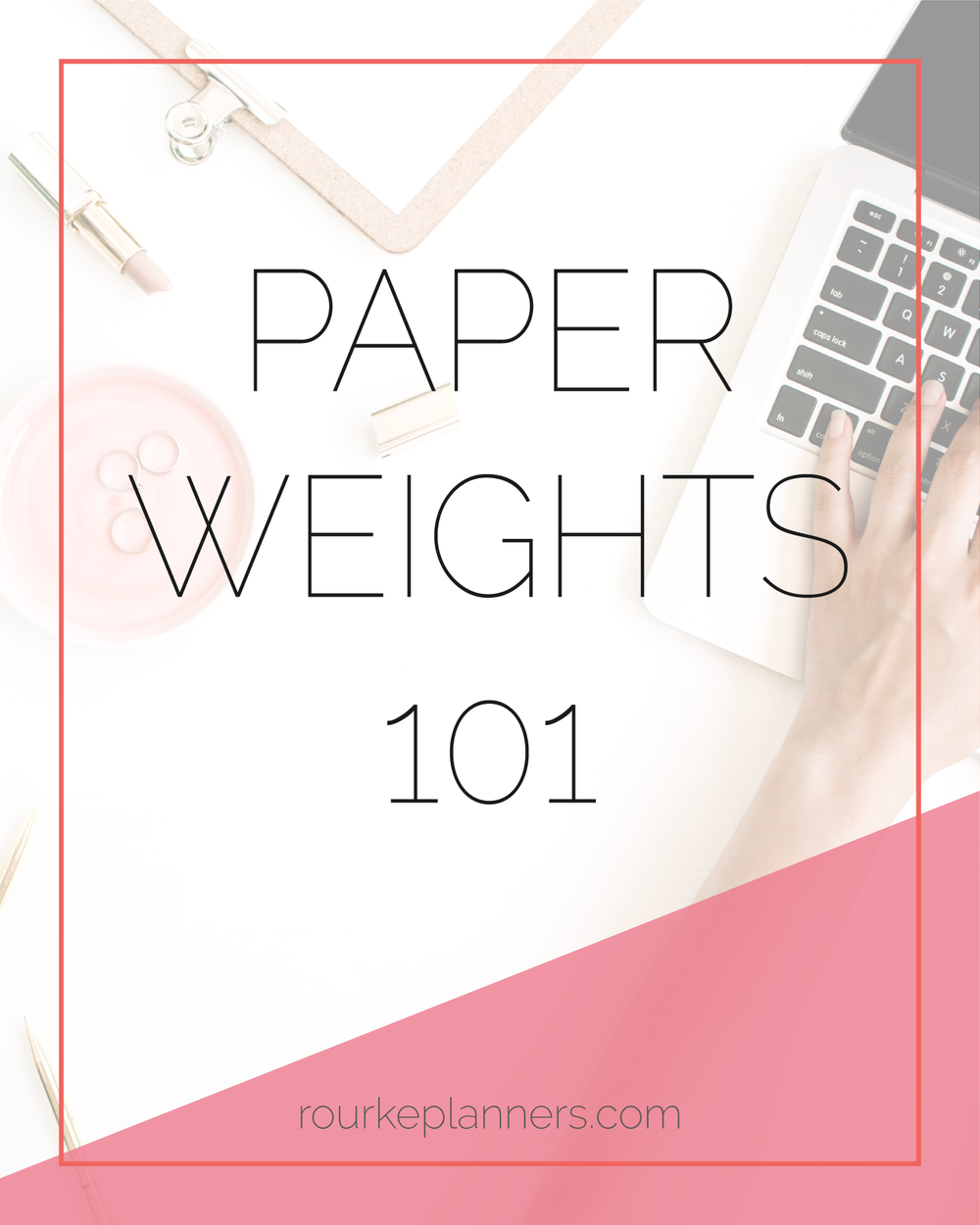 Paper Weight 101 | Rourke Planners