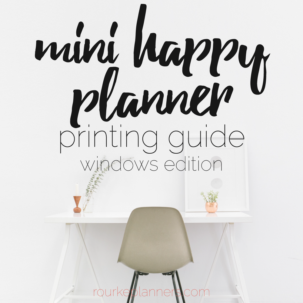 How to Print Mini Happy Planner Size Pages on Windows | Rourke Planners