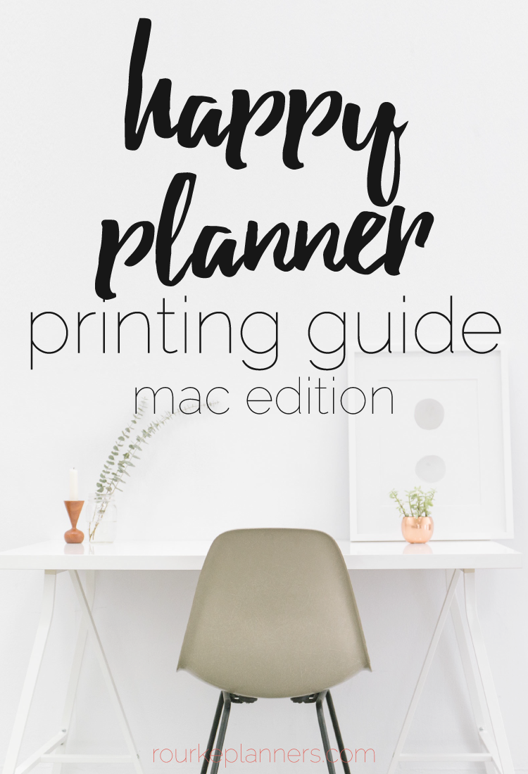How to Print Happy Planner Sizes Pages on a Mac | Printing Guides | Rourke Planners