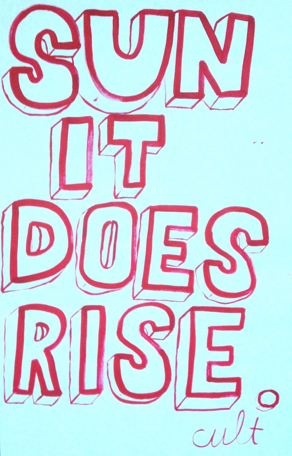 """""""Sun It Does Rise"""""""