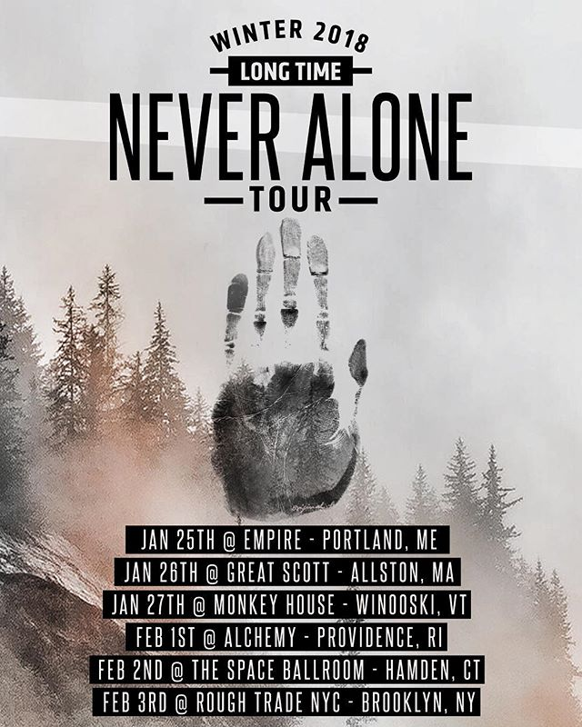 "ANNOUNCEMENT - Long Time is hitting the road!! In support of our debut full length release ""Never Alone,"" we'll be making our way through the Northeast this winter to warm you up with some rock n roll!  Winter can be a time when we become recluse, submitting to the bleak weather and waiting it out until spring. In the philosophy of being ""never alone,"" we will be coming to you ready to share in celebration and togetherness. Check out the dates, tag a friend, and let us see your faces out there!"