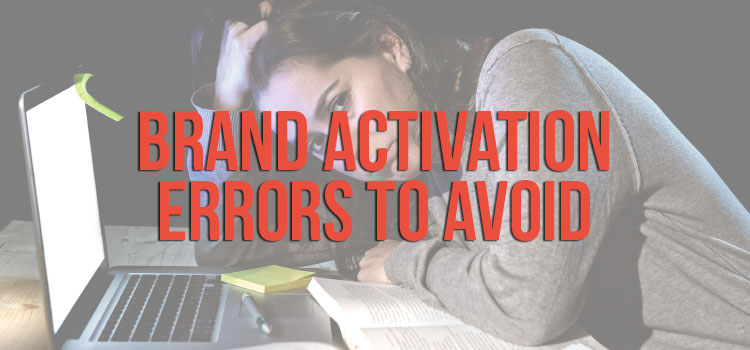 Brand Activation Errors To Avoid