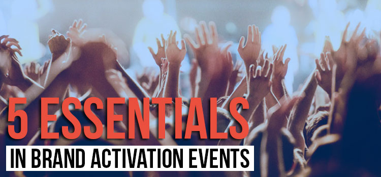 5 Essentials in Brand Activation Events