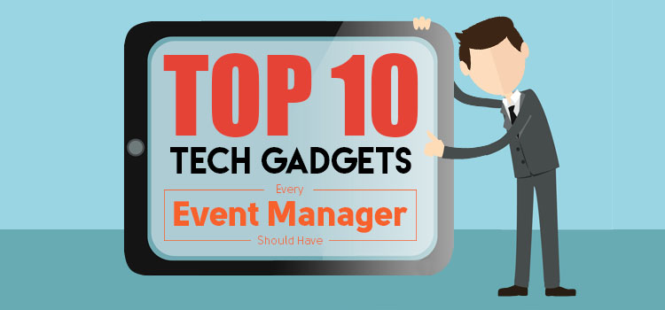 Top 10 Tech Gadgets Every Event Manager Should Have