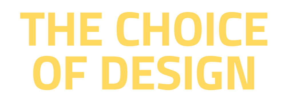 The Choice of Design