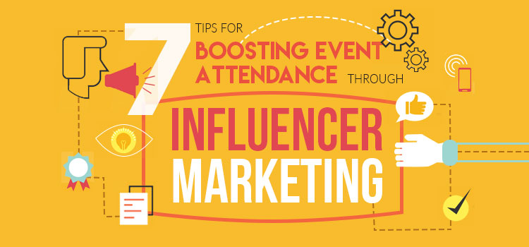 7 Tips for Boosting Event Attendance through Influencer Marketing