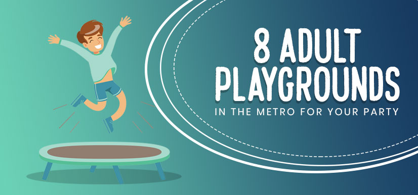 8 Adult Playgrounds in the Metro for Your Party