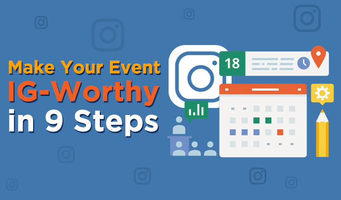 Make Your Event IG-Worthy in 9 Steps