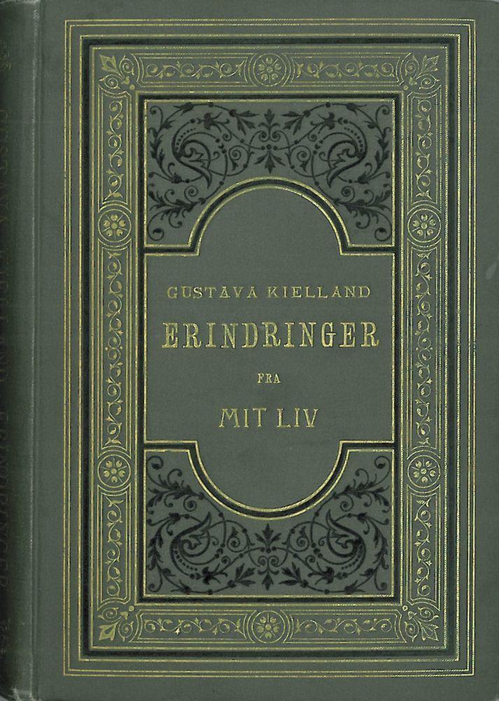 Gustava Kielland var den første kvinne i Norge som skrev sin egen selvbiografi/memoarer.