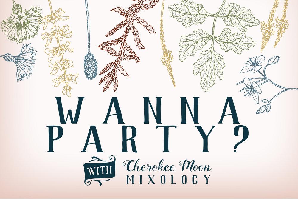 wanna party cherokee moon mixology