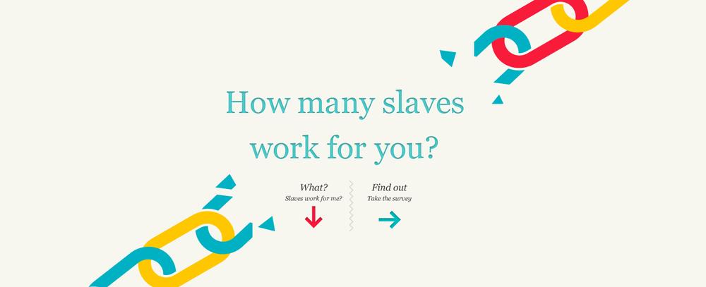 O Slavery Footprint te mostra, de verdade, quantos escravos você tem.