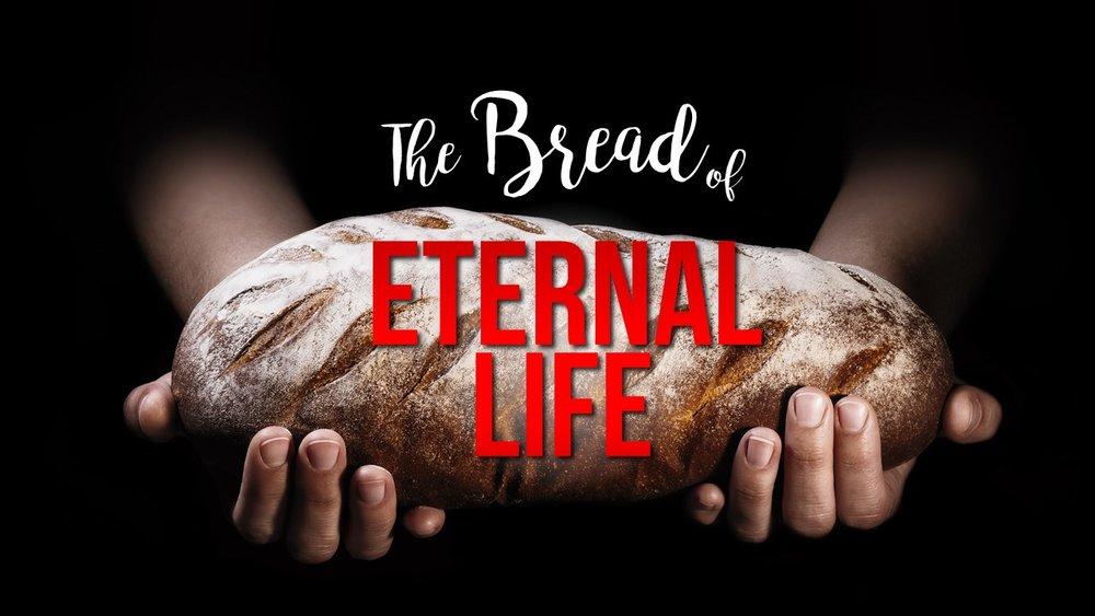 08-05-18_ The Breat of Eternal Life Pentecost 11B.jpg