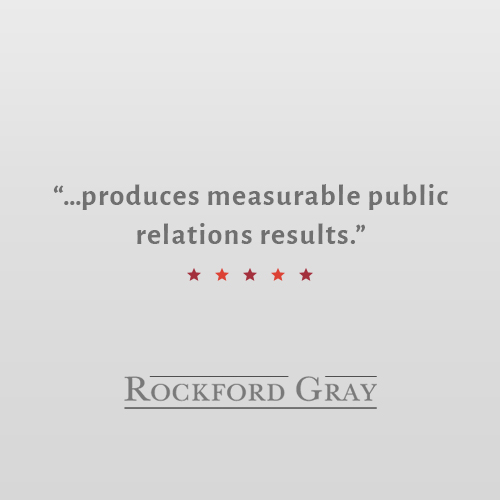 """Bullseye has strong strategic thinkers who produces measurable public relations results for their clients. In addition, they are the most consummate professionals and a pleasure to work with, seamlessly merging their skills with other professionals."" Steve Gray Owner, Rockford Gray"